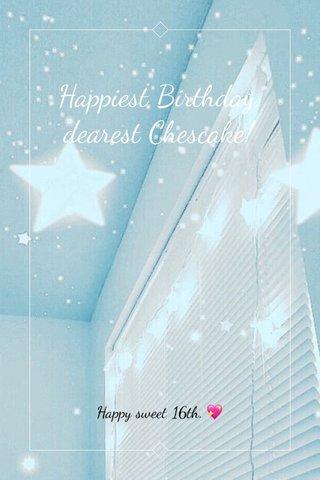 Happiest Birthday, dearest Chescake! Happy sweet 16th. 💖