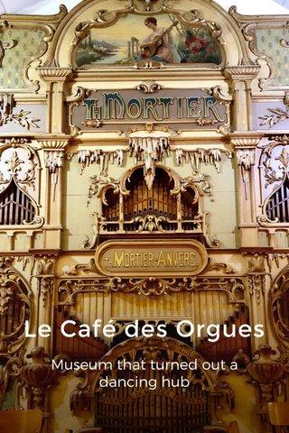 Le Café des Orgues Museum that turned out a dancing hub