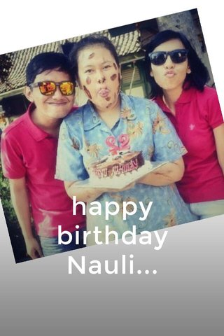 happy birthday Nauli...