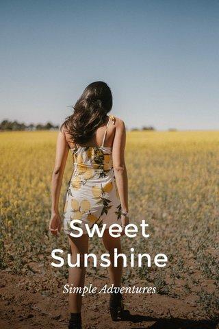 Sweet Sunshine Simple Adventures