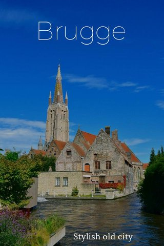 Brugge Stylish old city