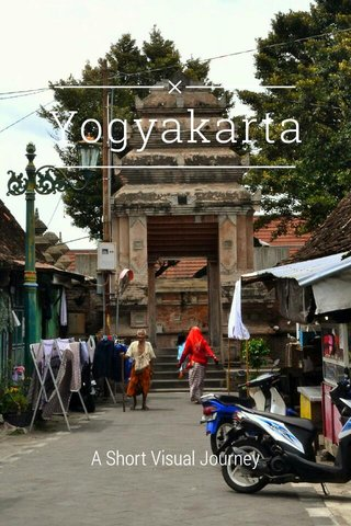 Yogyakarta A Short Visual Journey