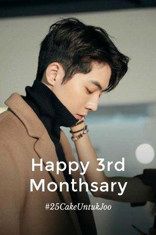 Happy 3rd Monthsary #25CakeUntukJoo