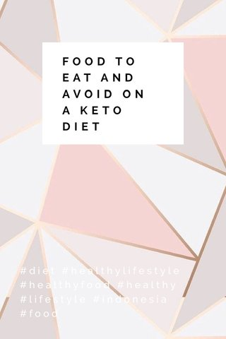 FOOD TO EAT AND AVOID ON A KETO DIET #diet #healthylifestyle #healthyfood #healthy #lifestyle #indonesia #food
