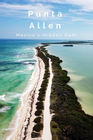 Punta Allen Mexico's Hidden Gem