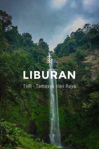 LIBURAN THR - Tamasya Hari Raya