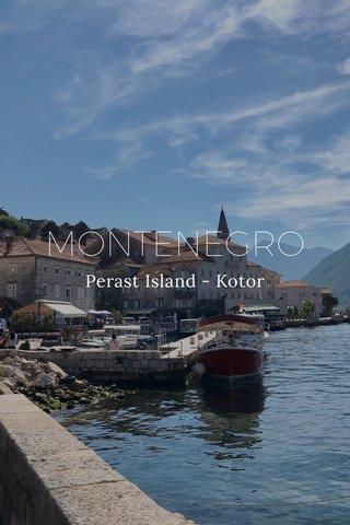 MONTENEGRO Perast Island - Kotor
