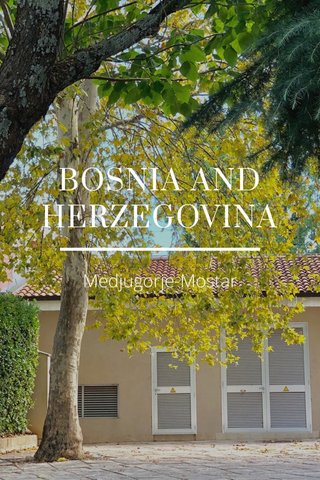 BOSNIA AND HERZEGOVINA Medjugorje-Mostar