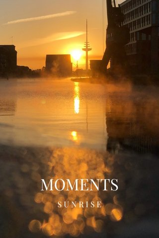 MOMENTS SUNRISE