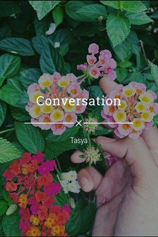 Conversation Tasya