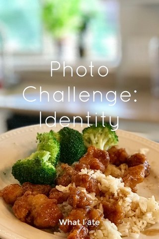 Photo Challenge: Identity What I ate