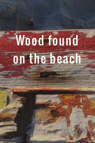 Wood found on the beach