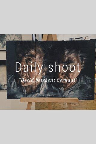 """Daily shoot """"Beeld betekent verhaal"""""""