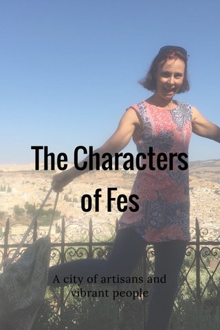 The Characters of Fes A city of artisans and vibrant people