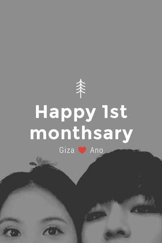 Happy 1st monthsary Giza ♥ Ano