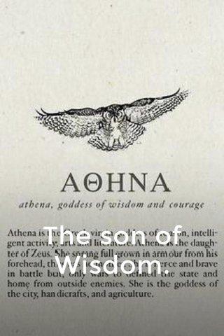 The son of Wisdom.