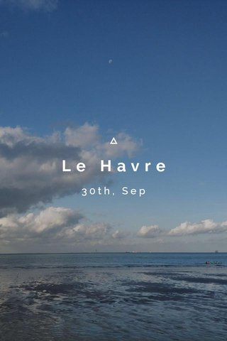 Le Havre 30th, Sep