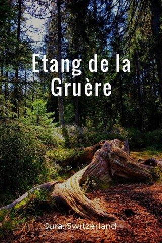 Étang de la Gruère Jura, Switzerland