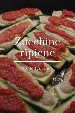 Zucchine ripiene stuffed zucchini