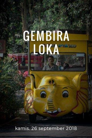 GEMBIRA LOKA kamis, 26 september 2018