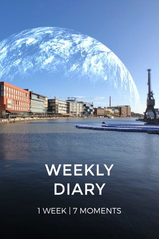 WEEKLY DIARY 1 WEEK | 7 MOMENTS