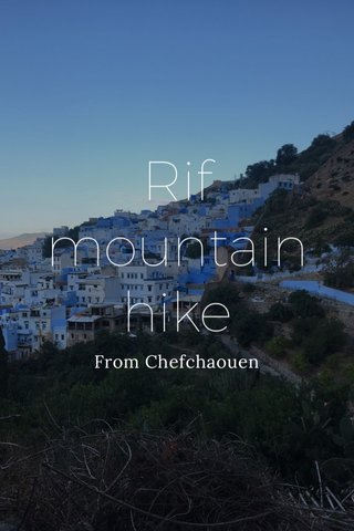 Rif mountain hike From Chefchaouen