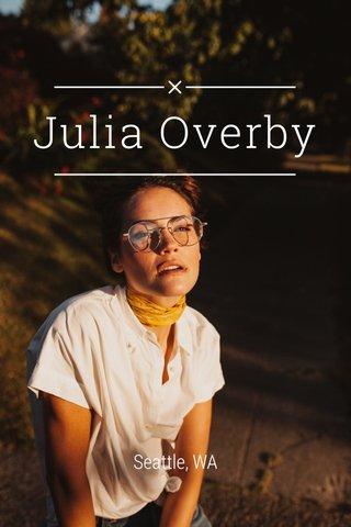 Julia Overby Seattle, WA