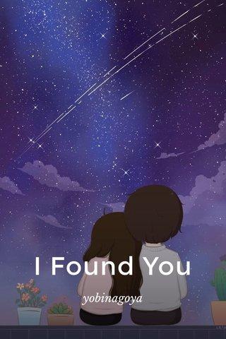 I Found You yobinagoya