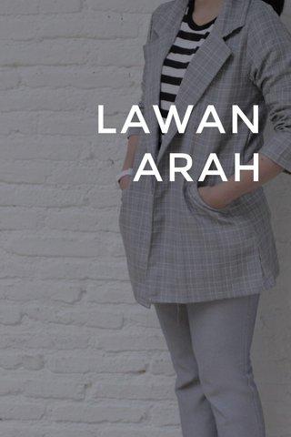 LAWAN ARAH