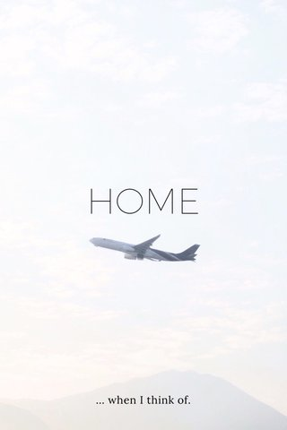 HOME ... when I think of.