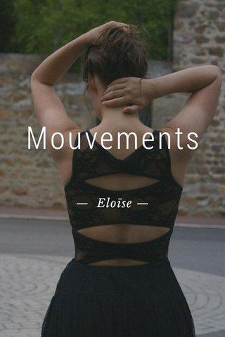 Mouvements — Eloïse —