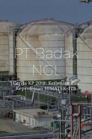 PT Badak NGL Cerita KP 2018: Keilmuan dan Keprofesian HIMATEK-ITB