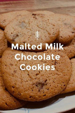 Malted Milk Chocolate Cookies