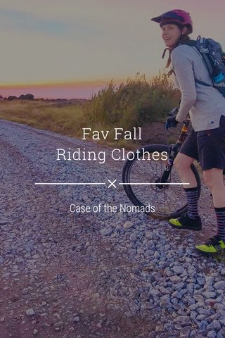 Fav Fall Riding Clothes Case of the Nomads