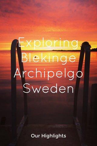 Exploring Blekinge Archipelgo Sweden Our Highlights