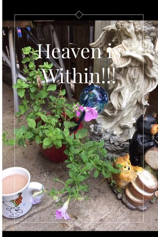 Heaven is Within!!!