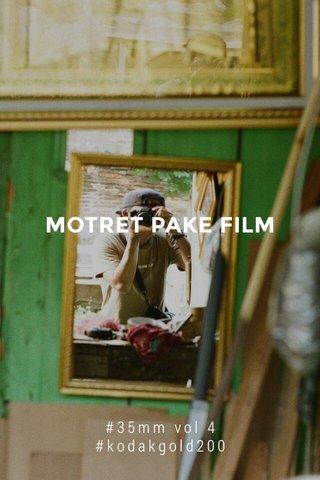 MOTRET PAKE FILM #35mm vol 4 #kodakgold200