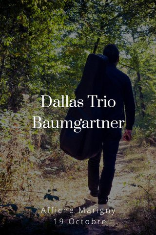 Dallas Trio Baumgartner Affiche Marigny 19 Octobre
