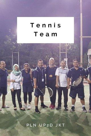 Tennis Team PLN UP2D JKT