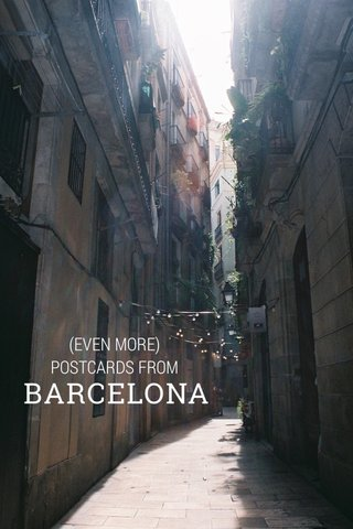 BARCELONA (EVEN MORE) POSTCARDS FROM