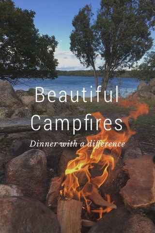 Beautiful Campfires Dinner with a difference