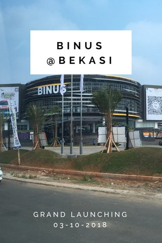 BINUS @BEKASI GRAND LAUNCHING 03-10-2018