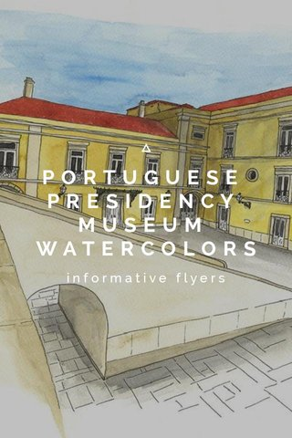 PORTUGUESE PRESIDENCY MUSEUM WATERCOLORS informative flyers