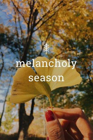 melancholy season