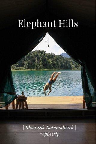 Elephant Hills | Khao Sok Nationalpark | #epiXtrip