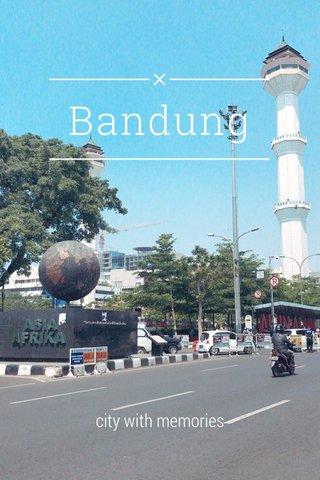 Bandung city with memories