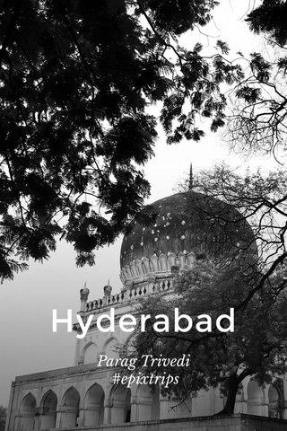 Hyderabad Parag Trivedi #epixtrips