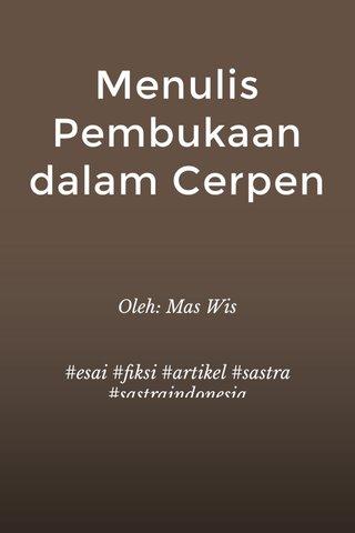 Menulis Pembukaan dalam Cerpen Oleh: Mas Wis #esai #fiksi #artikel #sastra #sastraindonesia