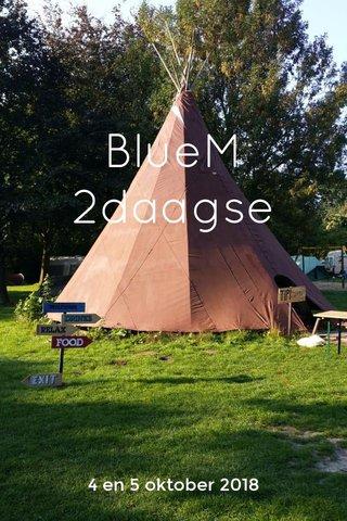 BlueM 2daagse 4 en 5 oktober 2018