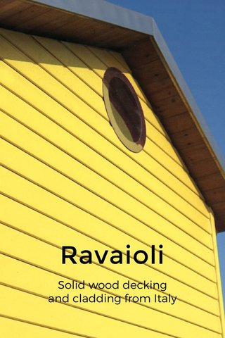 Ravaioli Solid wood decking and cladding from Italy